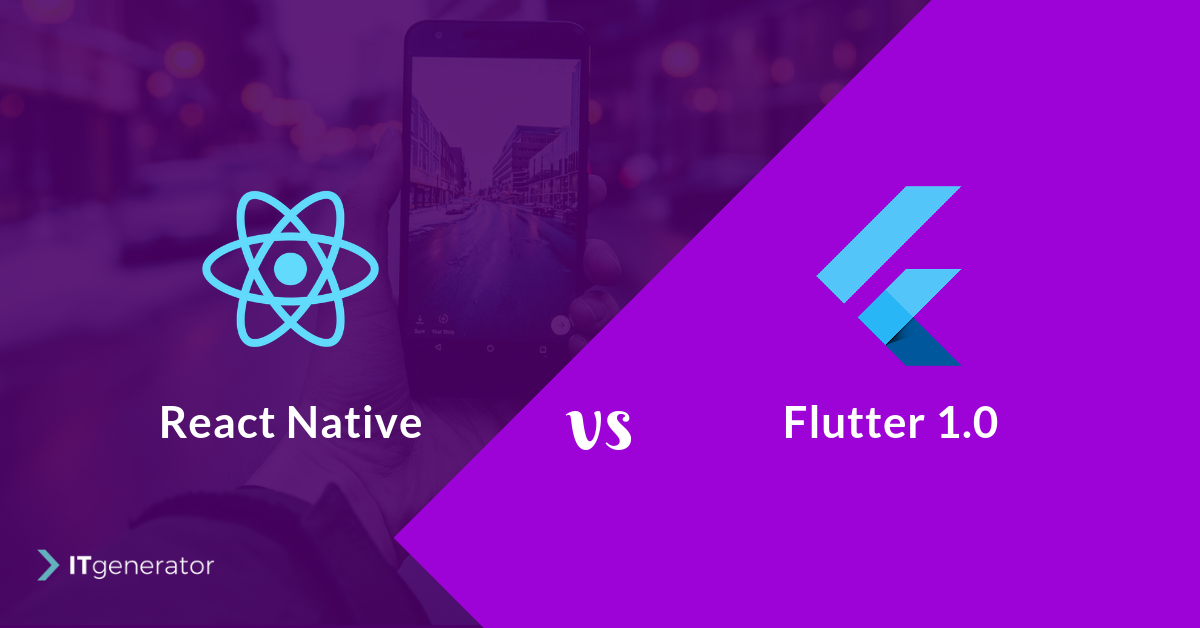 Google's baby Flutter 1.0 vs. React Native